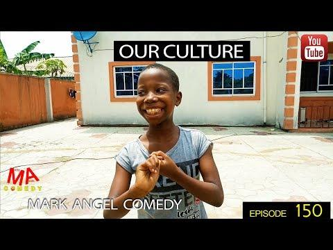 Download Our Culture (Mark Angel Comedy) (Episode 150)