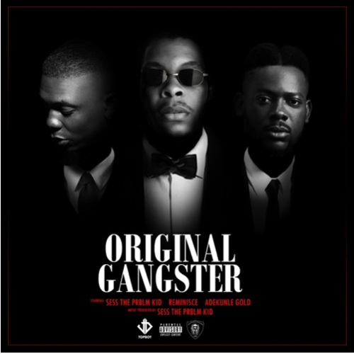 Sess – Original Gangster ft. Adekunle Gold & Reminisce