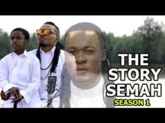 The Story Of Semah Season 1 2018 Latest Nollywood Nigerian Movie
