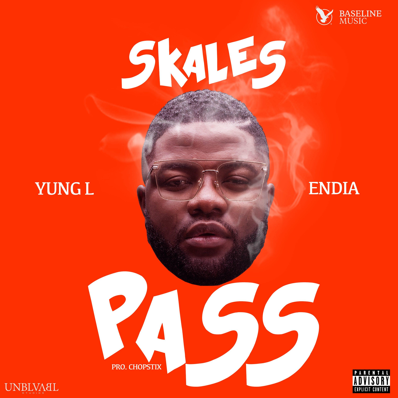 Skales – Pass Ft Yung L x Endia