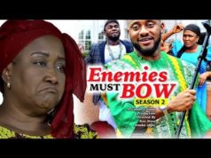 Enemies Must Bow Season 2 - Yul Edochie 2018 Latest Nigerian Nollywood Movie