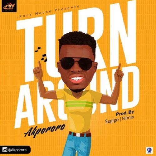 Akpororo – Turn Around