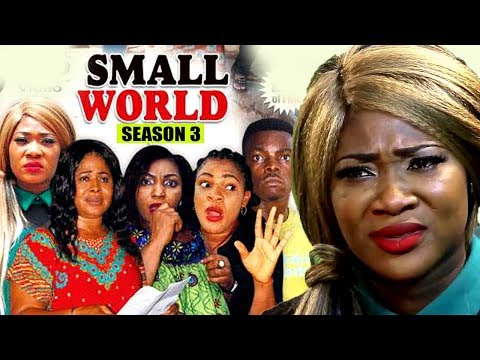 Small World Season 3 2018 Latest Nollywood Nigerian Movie