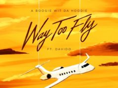 A Boogie Wit Da Hoodie – Way Too Fly Ft. Davido