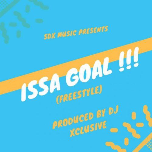 DJ Xclusive – Issa Goal