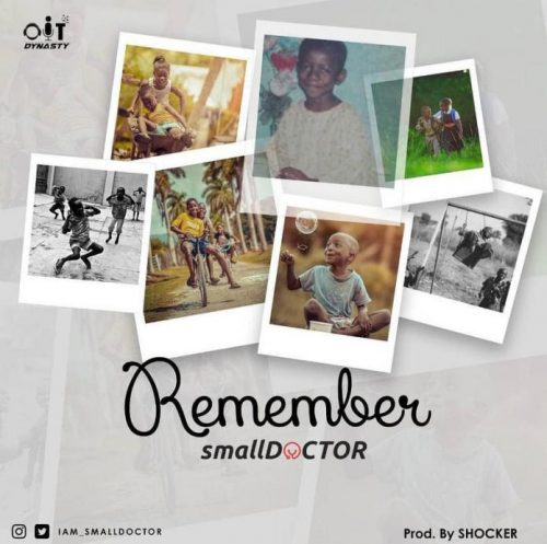 Small Doctor – Remember Lyrics
