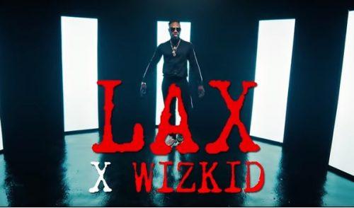 Video L.A.X – Nobody ft Wizkid