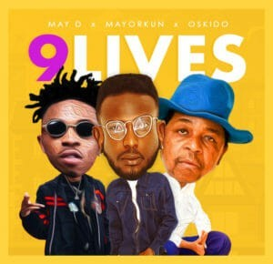 May D 9 Lives ft Oskido & Mayorkun