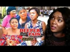 Deeper Than Pain Season 1 2018 Latest Nollywood Nigerian Movie
