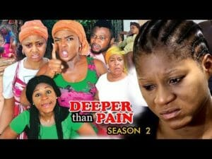 Deeper Than Pain Season 2 2018 Latest Nollywood Nigerian Movie
