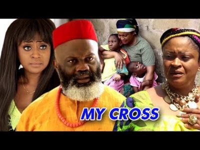 My Cross Season 1 2018 Latest Nigerian Nollywood Movie