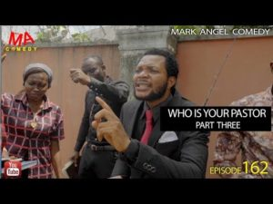 Who Is Your Pastor Part Three Mark Angel Comedy Episode 162