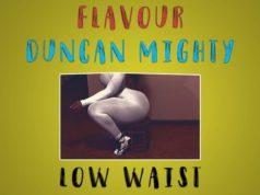 Masterkraft – Low Waist ft. Flavour & Duncan Mighty