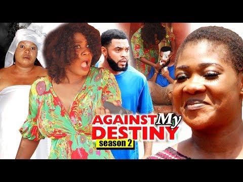 Against My Destiny Season 2 2018 Latest Nollywood Nigerian Movie