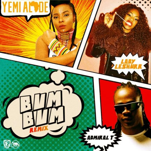 Yemi Alade ft Lady Leshurr & Admiral T – Bum Bum (Remix)
