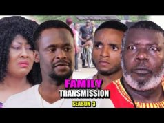 Family Transmission Season 3 2018 Latest Nigeri Nollywood Nigerian Movie