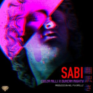 Ceeza Milli – Sabi Lyrics ft Duncan Mighty