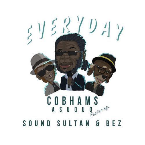 Cobhams Asuquo – Everyday Lyrics ft Sound Sultan & Bez
