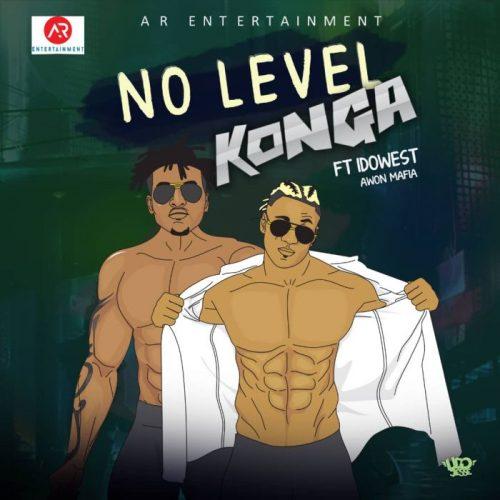 Konga – No Level Lyrics ft Idowest