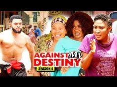 Against My Destiny Season 4 2018 Latest Nigerian Nollywood Movie