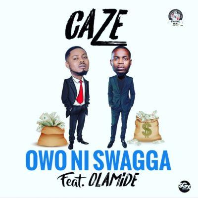 Caze – Owo Ni Swagga Ft Olamide