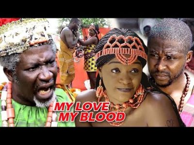 My Love My Blood Season 1 2018 latest Nigerian Nollywood Movie