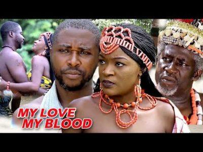 My Love My Blood Season 2 - 2018 latest Nigerian Nollywood Movie