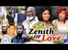 Zenith Of Love Season 1 2018 Latest Nigerian Nollywood Movie