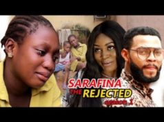 Sarafina (The Rejected) Season 1 - 2018 Latest Nigerian Nollywood Movie