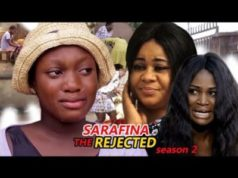 Sarafina (The Rejected) Season 2 - 2018 Latest Nigerian Nollywood Movie