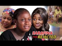 Sarafina (The Rejected) Season 3 - 2018 Latest Nigerian Nollywood Movie