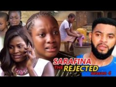Sarafina (The Rejected) Season 4 - 2018 Latest Nigerian Nollywood Movie