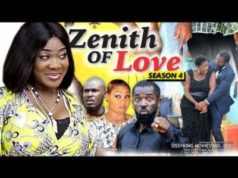 Zenith Of Love Season 4 2018 Latest Nigerian Nollywood Movie