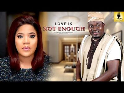 Love Is Not Enough 2018 Latest Yoruba Movie