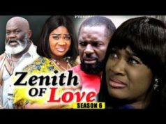 Zenith Of Love Season 6 2018 Latest Nigerian Nollywood Movie