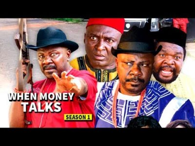 When Money talks Season 1 2018 Latest Nigerian Nollywood Movie