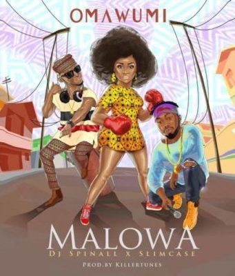 Omawumi – Malowa Ft DJ Spinall X Slimcase