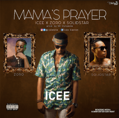 Icee ft Zoro X Solidstar – Mama's Prayer