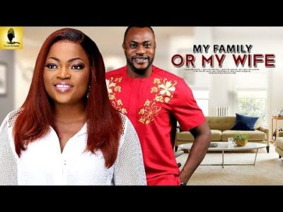 My Family Or My Wife Latest Yoruba Movie