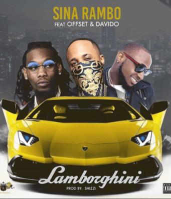 Sina Rambo – Lamborghini ft Offset & Davido