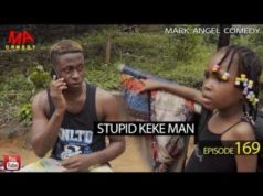 Stupid Keke Man Mark Angel Comedy Episode 169