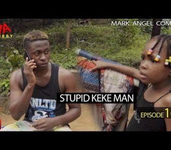 Stupid Keke Man Mark Angel Comedy Episode 169