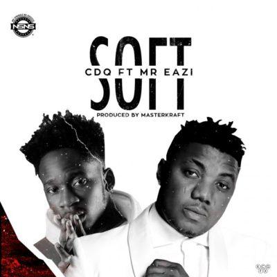 Video CDQ – Soft Ft Mr Eazi