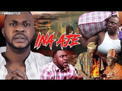 Ina Aje 2018 Latest Yoruba Movie