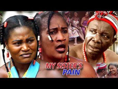 My Sister's Pain Season 5 2018 Latest Nigerian Nollywood Movie
