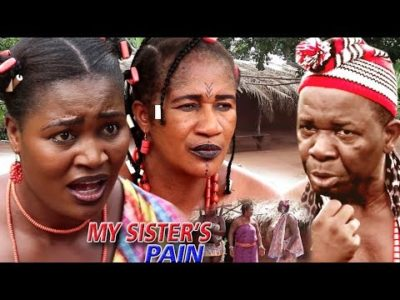 My Sister's Pain Season 6 2018 Latest Nigerian Nollywood Movie