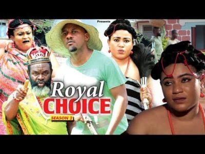 The Royal Choice Season 2 2018 Latest Nigerian Nollywood Movie