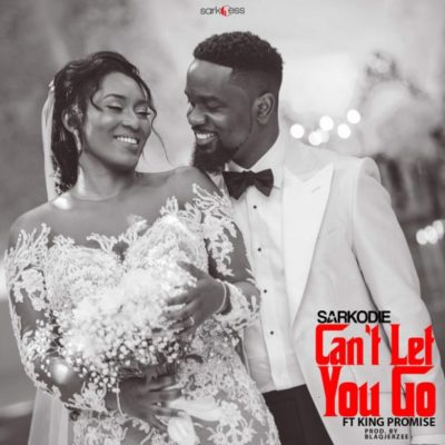 Sarkodie – Can't Let You Go ft King Promise