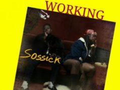Sossick – Working ft Dice Ailes X CDQ X Ice Prince X Oshine