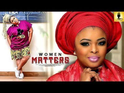 Women Matters Latest Yoruba Movie